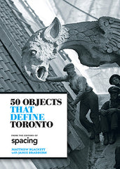 50 Objects That Define Toronto