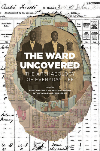 The Ward Uncovered: The Archaeology of Everyday Life