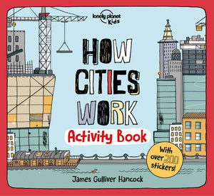 Lonely Planet How Cities Work Activity Book 1st Ed.