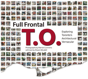 Full Frontal T.O.: Exploring Toronto's Architectural Vernacular