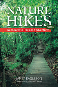 Nature Hikes: Near-Toronto Trails and Adventures (Revised & Expanded)