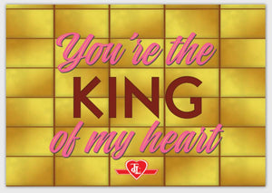 """You're the King of My Heart"" Valentine's Card"