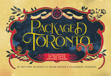 Load image into Gallery viewer, Packaged Toronto: A Collection Of The City's Historic Design