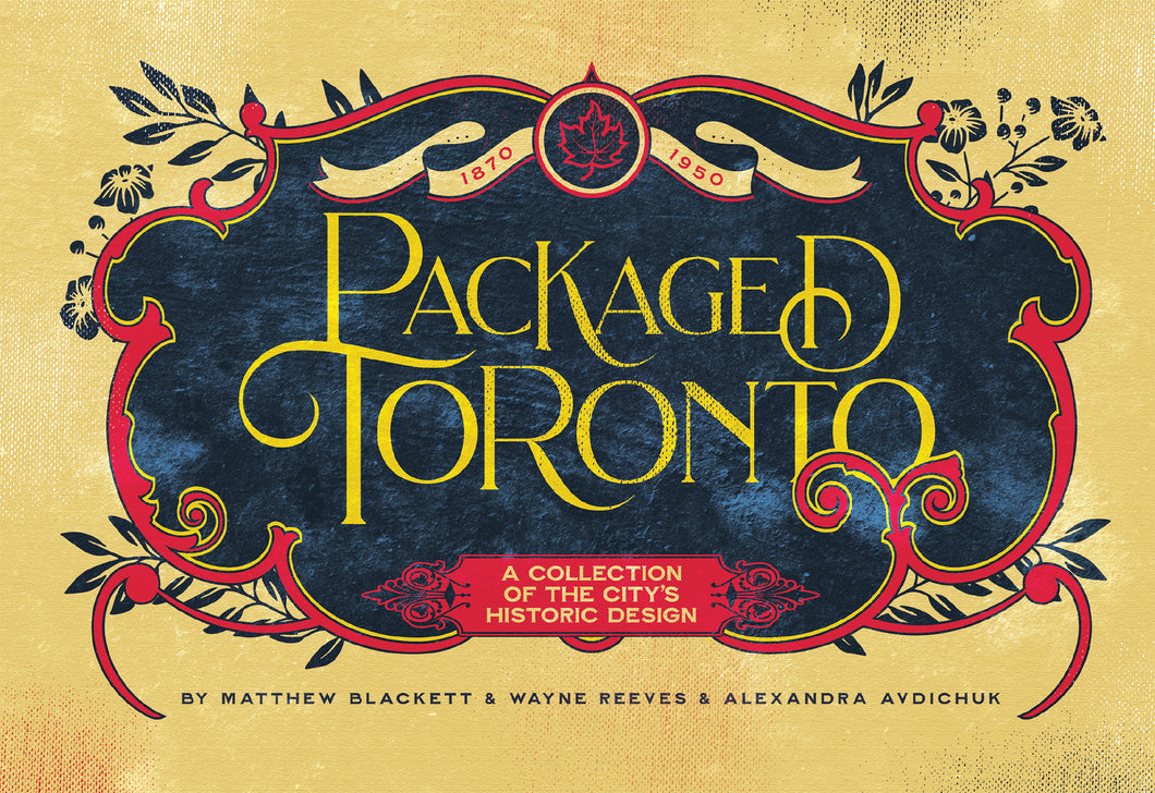 Packaged Toronto: A Collection Of The City's Historic Design