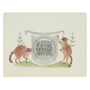 """Deserving of Royal Birthday Treatment"" Raccoon Birthday Card"