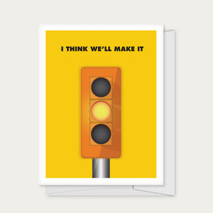 """I Think We'll Make It"" Greeting Card"