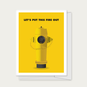 """Let's Put this Fire Out"" Greeting Card"