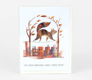"""It's Your Birthday, Strut Your Stuff!"" Squirrel Birthday Card"