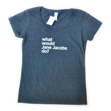 Load image into Gallery viewer, What Would Jane Jacobs Do T-Shirt