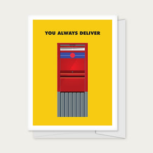 """You Always Deliver"" Greeting Card"