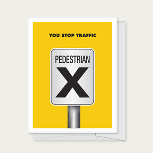 """You Stop Traffic"" Greeting Card"