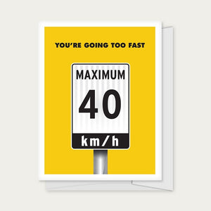 """You're Going Too Fast"" 40th Birthday Card"