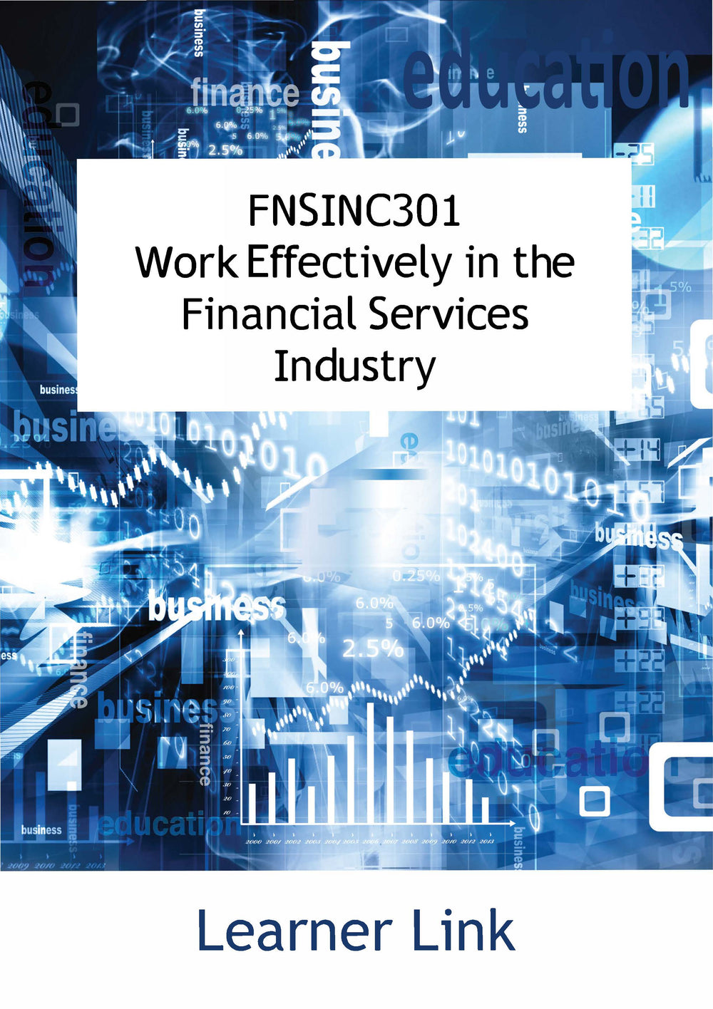 FNSINC301 Work Effectively in the Financial Services Industry 2nd Edition