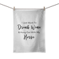 I Just Want To Drink Wine & Hang Out With My Horse Tea Towel