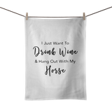 Drink Wine & Hang Out With My Horse Tea Towel