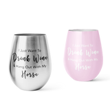 Drink Wine & Hang Out With My Horse Stainless Wine Tumbler