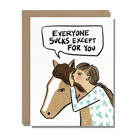 Everyone Sucks Horse Greeting Card