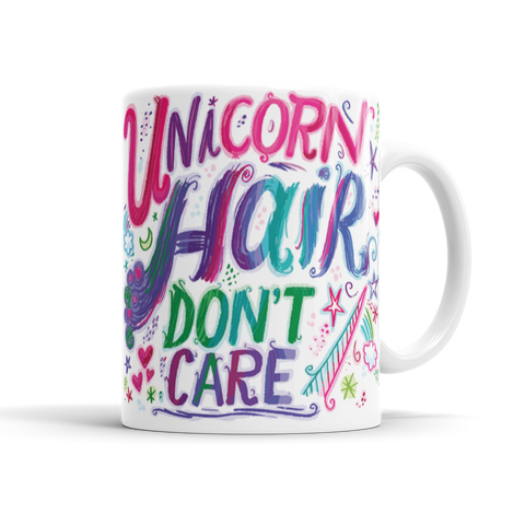 Unicorn Hair Don't Care Mug
