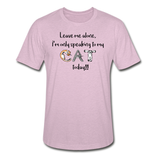 Load image into Gallery viewer, Leave Me Alone I'm Only Speaking to my Cat Today - Unisex Heather Prism T-Shirt - Fur Baby Whims