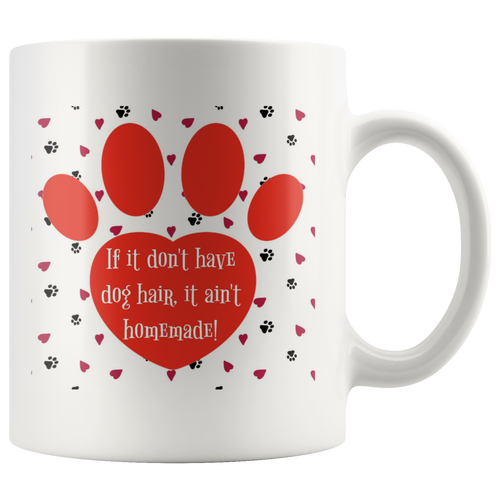 If It Don't Have Dog Hair... - Mug