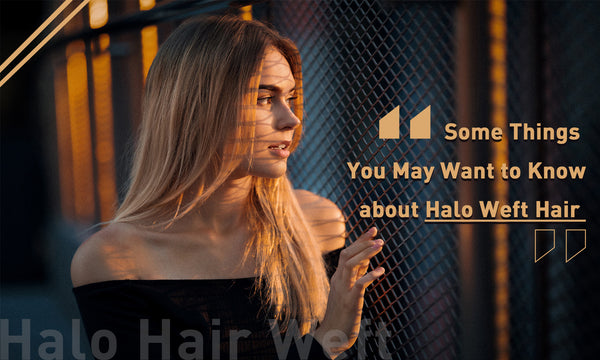 Some thing abou Halr Hair Weft