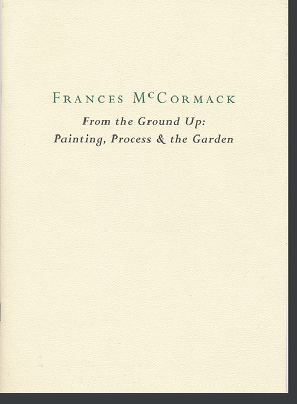 From the Ground Up: Painting, Process & the Garden: Frances McCormack, book cover