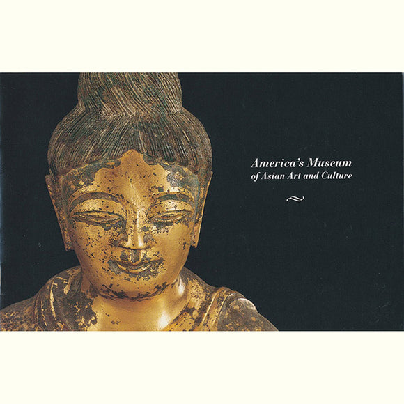 America's Museum of Asian Art and Culture [Brochure]