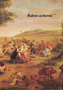 Rubens Achtern. Paintings and prints by Rubens and Hogenberg, van der Borcht, Carracci, Bernini…
