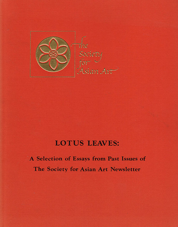 Cover: Lotus Leaves: A Selection of Essays from Past Issues of The Society for Asian Art Newsletter.