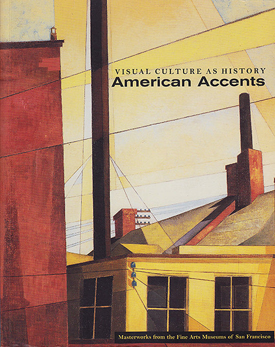 Book Cover. Visual Culture As History: American Accents Masterworks from the Fine Arts Museums of San Francisco