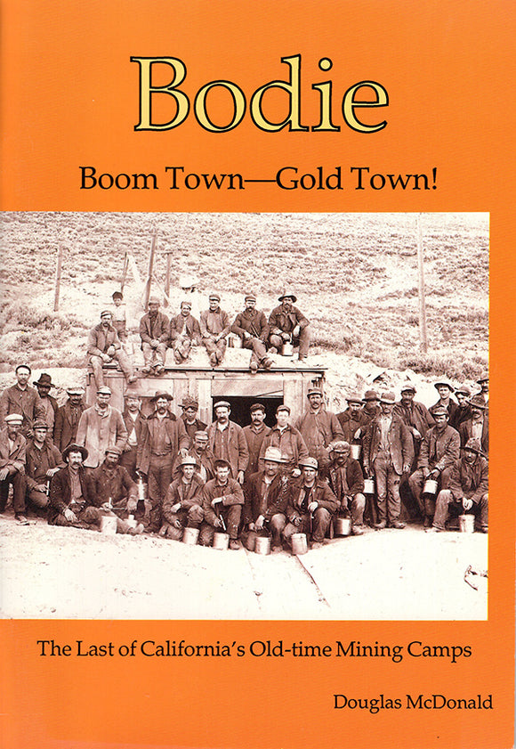 Bodie: Boom Town, Gold Town: The Last of California's Old-time Mining Camps, Book Cover
