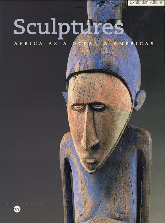 Sculptures, Africa Asia Oceania Americas (Exhibition Album), book cover