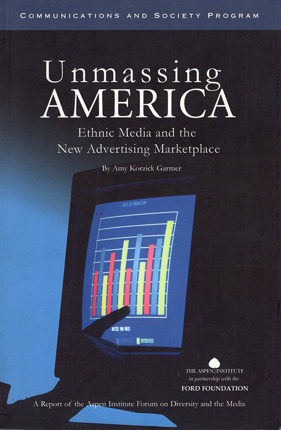 Unmassing America: Ethnic Media and the New Advertising Marketplace