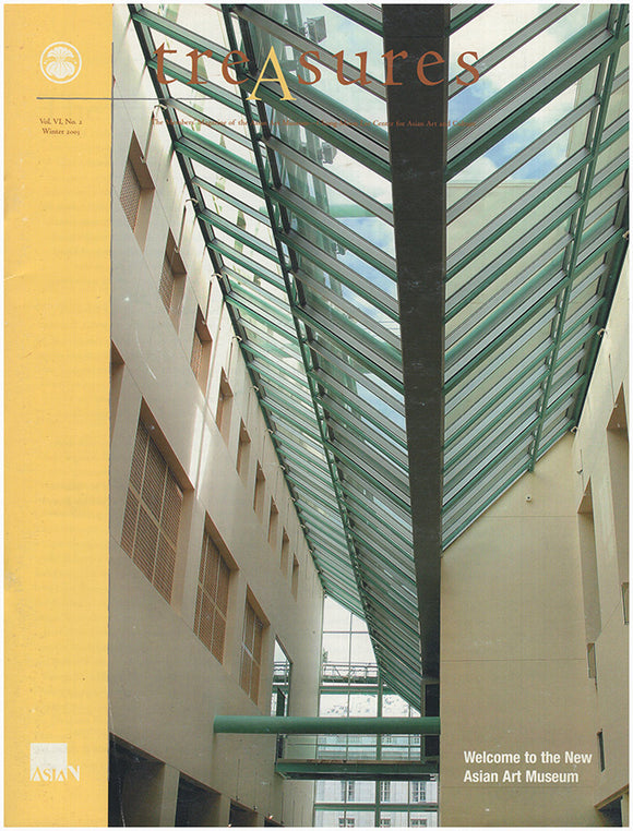 Treasures: Welcome to the New Asian Art Museum ( Vol. VI, No. 2, Winter 2003)