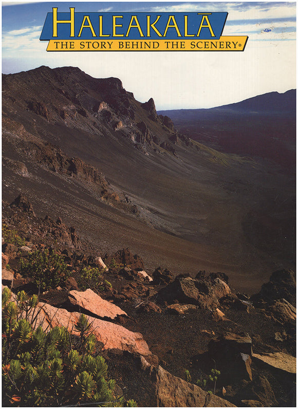 Haleakala: The Story Behind the Scenery.