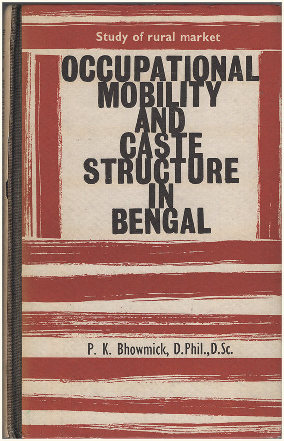 Occupational Mobility and Caste Structure in Bengal: Study of Rural Market (Issue 9 of Indian Publications monograph series).