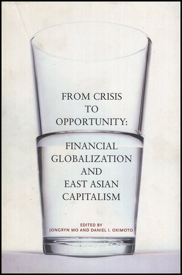 Book Cover. From Crisis to Opportunity: Financial Globalization And East Asian Capitalism.