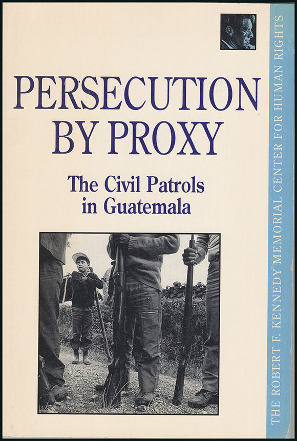 Book Cover. Persecution by Proxy: The Civil Patrols in Guatemala