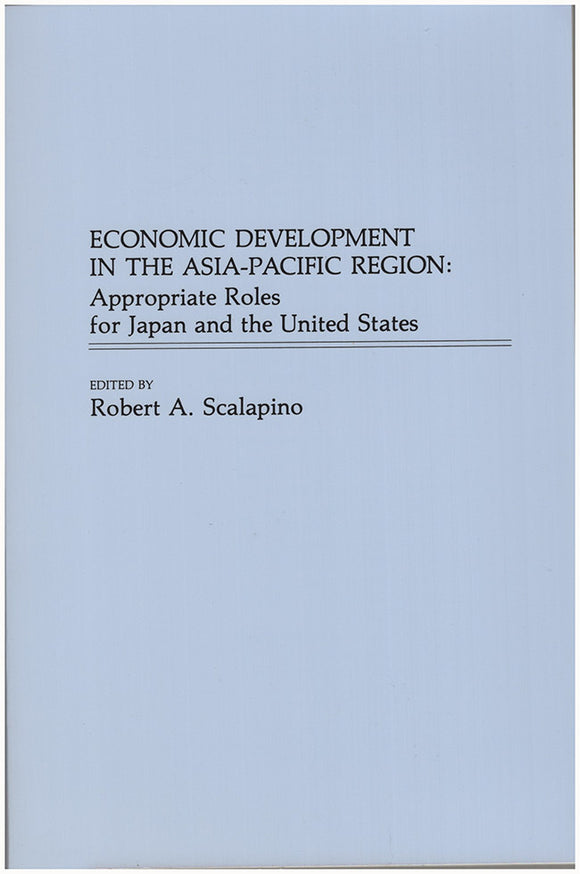 Book Cover. Economic Development in the Asia-Pacific Region: Appropriate Roles for Japan and the United States.