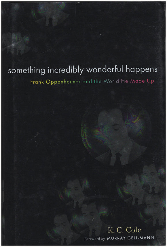 Book Cover. Something Incredibly Wonderful Happens: Frank Oppenheimer and the World He Made Up
