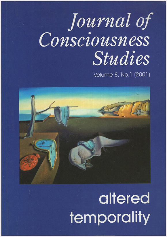 Book Cover. Altered Temporality (Journal of Consciousness Studies, Vol 8, No. 1, 2001)