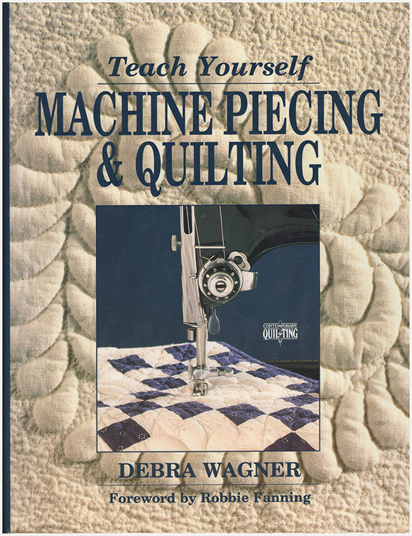 Book Cover:  Teach Yourself Machine Piecing and Quilting.