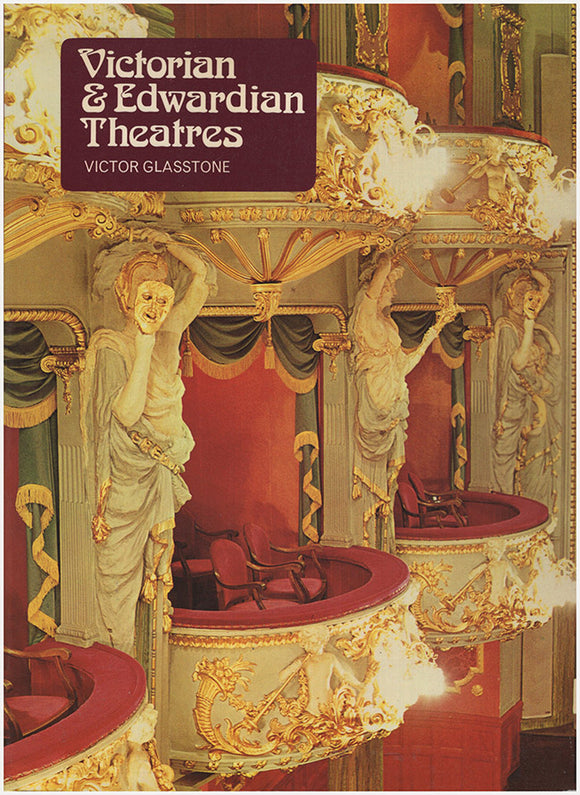 Book Cover: Victorian and Edwardian Theatres: An Architectural and Social Survey.