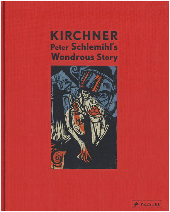 Book Cover. Ernst Ludwig Kirchner: Peter Schlemihl's Wondrous Story.
