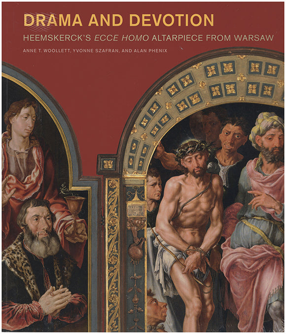 Book Cover. Drama and Devotion: Heemskerck's Ecce Homo Altarpiece from Warsaw.