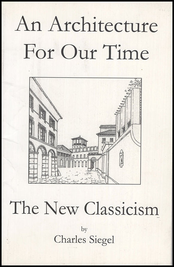 Cover. An Architecture For Our Time: The New Classicism.