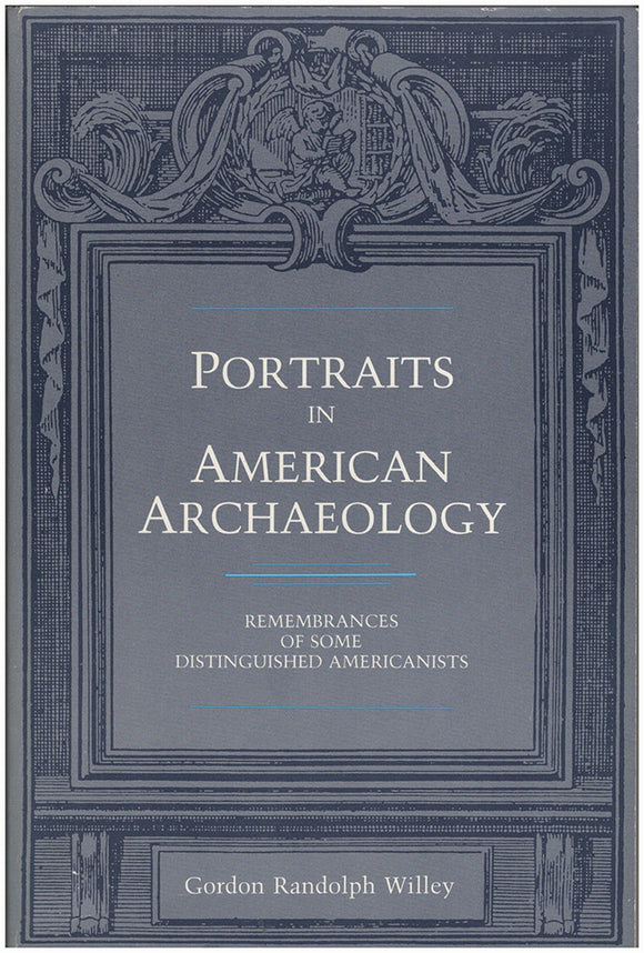 Book Cover. Portraits in American Archaeology: Remembrances of Some Distinguished Americanists.