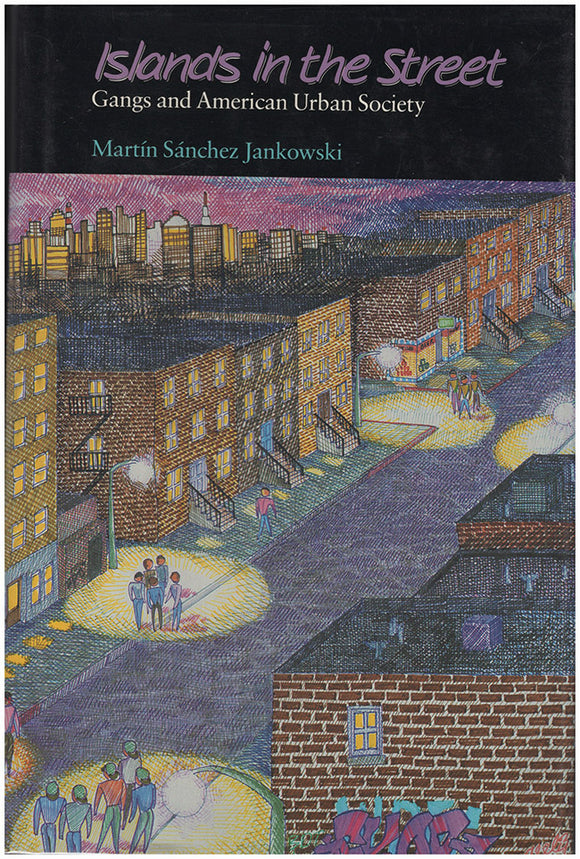 Book Cover.  Islands in the Street: Gangs and American Urban Society.