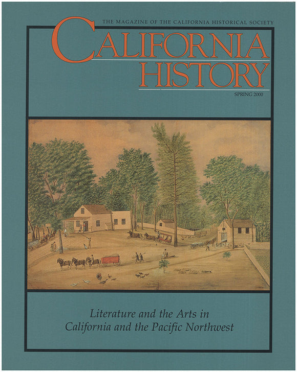 Book Cover: California History: Literature and the Arts in California and the Pacific Northwest (Volume LXXIX, No. 1, Spring 2000)