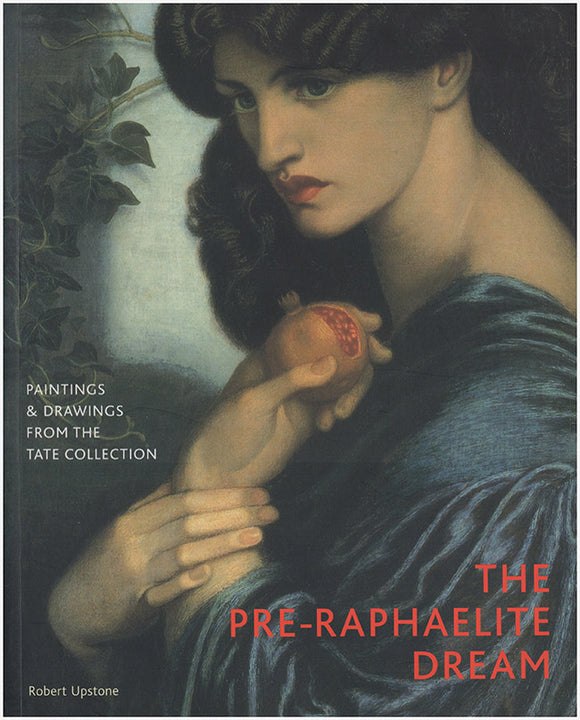 Book Cover. The Pre-Raphaelites Dream: Paintings and Drawings from the Tate Collection.